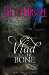 Vlad to the Bone - Beth Orsoff