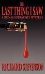 The Last Thing I Saw (Donald Strachey Mystery) - Richard Stevenson