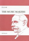 The Music Makers, Opus 69: An Ode Set for Contralto Solo, SATB & Orchestra - Edward Elgar, Rebecca Elgar