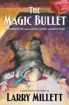 The Magic Bullet: A Locked Room Mystery Featuring Shadwell Rafferty and Sherlock Holmes - Larry Millett