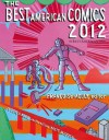 The Best American Comics 2012 - Franxe7oise Mouly, Jessica Abel, Matt Madden
