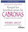 Porque Los Hombres Aman a las Cabronas/ Why Men Love Bitches - Sherry Argov, Anna Silvetti