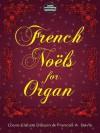 French Noëls for Organ - Louis-Claude Daquin, Frances A. Davis, Francis A. Davis, Daquin