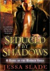 Seduced By Shadows - Jessa Slade
