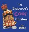 The Emperor's Cool Clothes - Lee Harper