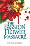 The Passion Flower Massacre - Nicola Morgan