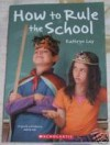 How to Rule the School - Kathryn Lay