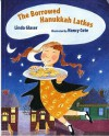 The Borrowed Hanukkah Latkes - Linda Glaser, Nancy Cote
