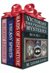 Victorian San Francisco Mysteries--Books 1-3 (Maids of Misfortune, Uneasy Spirits, Bloody Lessons - M. Louisa Locke