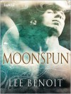 Moonspun - Lee Benoit