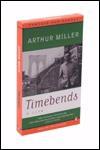Timebends: A Life - Arthur Miller