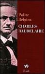 Pobre Belgica - Charles Baudelaire