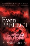 Even the Elect - Shawn Hopkins