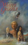 White Grizzly - Mary Peace Finley