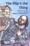 The Play's the Thing: A Story about William Shakespeare - Ruth Turk, Lisa Harvey