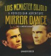Mirror Dance: A Miles Vorkosigan Adventure - Lois McMaster Bujold, Grover Gardner