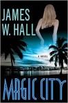 Magic City (Thorn Series #9) - James W. Hall