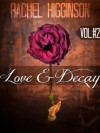 Love and Decay, Volume Two (Love and Decay #7-12) - Rachel Higginson