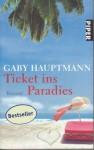 Ticket Ins Paradies Roman ; Gekürzte Lesung - Gaby Hauptmann, Ulrike Grote