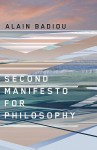 Second Manifesto for Philosophy - Alain Badiou