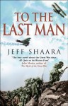 To The Last Man - Jeff Shaara