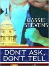 Don't Ask, Don't Tell - Cassie Stevens
