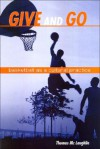 Give and Go: Basketball as a Cultural Practice - Thomas McLaughlin