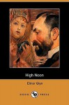 High Noon - Elinor Glyn