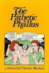 Pathetic Phallus - Charles Maclean