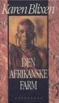 Den afrikanske farm - Isak Dinesen, Karen Blixen