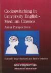 Codeswitching in University English-Medium Classes: Asian Perspectives - Roger Barnard, James McLellan