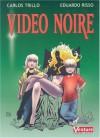 Video Noire - Carlos Trillo, Eduardo Risso