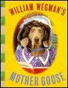 Wegman's Mother Goose - William Wegman