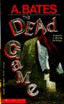 The Dead Game - A. Bates