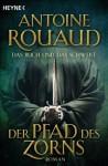 Der Pfad des Zorns - Das Buch und das Schwert 1: Buch & Schwert 1 (German Edition) - Antoine Rouaud, Ulrike Werner-Richter