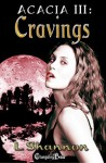 Cravings (Acacia, #3) - L. Shannon