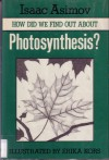 How Did We Find Out about Photosynthesis? - Isaac Asimov, Erika W. Kors