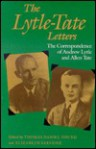 The Lytle-Tate Letters: The Correspondence of Andrew Lytle and Allen Tate - Andrew Nelson Lytle, Andrew Lytle, Allen Tate, Elizabeth Sarcone