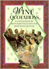 Wine Quotations: A Collection of Rich Paintings and the Best Wine Quotes - Helen Exley, Exley