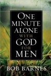 One Minute Alone with God for Men - Bob Barnes