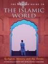 The Britannica Guide to the Islamic World: Religion, History, and the Future - Encyclopaedia Britannica Editors, Ziauddin Sardar