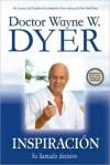 Inspiracion: Su llamado decisivo (Inspiration: Your Time is Calling) - Wayne W. Dyer
