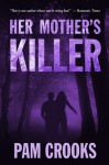 Her Mother's Killer - Pam Crooks