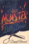 True Tale of the Monster Billy Dean - David Almond