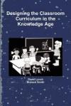 Designing the Classroom Curriculum - David Lynch, Richard Smith