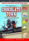 The Mystery in Chocolate Town...Hershey, Pennsylvania ((Real Kids, Real Places)) - Carole Marsh