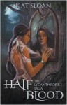 The Lycanthropire Saga: Half Blood - Kat Sloan, Deborah DeNicola