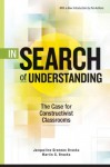 In Search of Understanding: The Case for Constructivist Classrooms - Jacqueline Grennon Brooks, Martin G. Brooks