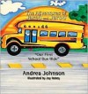 The Adventures Of Jared And Jarod: Our First School Bus Ride - Andrea Johnson