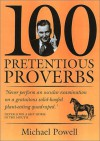 100 Pretentious Proverbs - Michael Powell